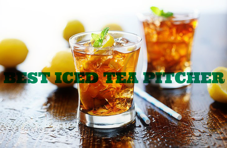 Best Iced Tea Pitcher – Ultimate Guide for Buyer's